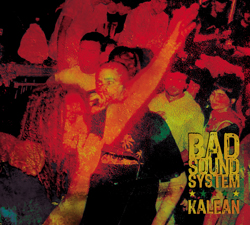 Bad Sound System-Kalean